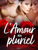 Vente Livre Numérique : L'Amour au pluriel - Une nouvelle érotique  - Sara Agnès L.