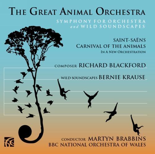 Blackford : The Great Animal Orchestra. Saint-Saëns : Le Carnaval des animaux. Brabbins.