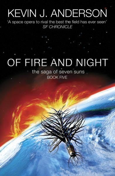 The saga of seven suns - tome 5: of fire and night