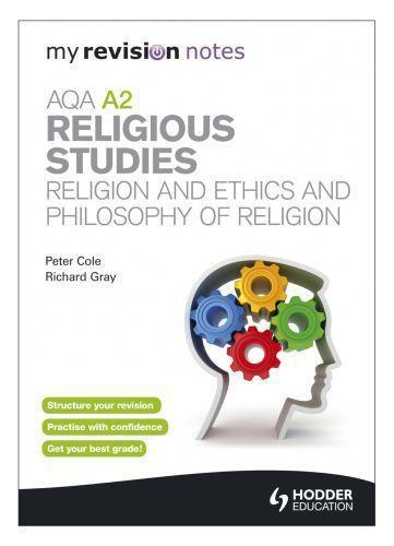 My Revision Notes: AQA A2 Religious Studies: Religion and Ethics and P