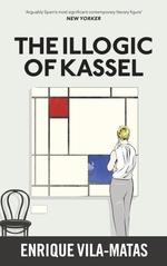 Vente Livre Numérique : The Illogic of Kassel  - Enrique Vila-Matas