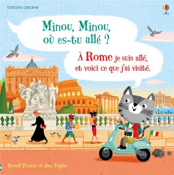 Minou, Minou, où-es tu allé ? ; à Rome je suis allé, et voici ce que j'ai visité