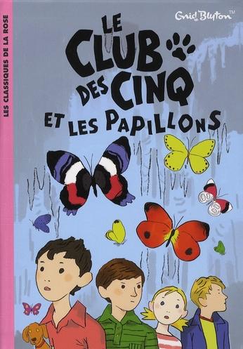 Le Club des Cinq T.17 ; le Club des Cinq et les papillons