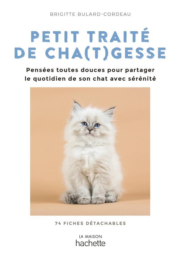 petit traité de cha(t)gesses ; pensées toutes douces pour partager le quotidien de son chat avec sérénité