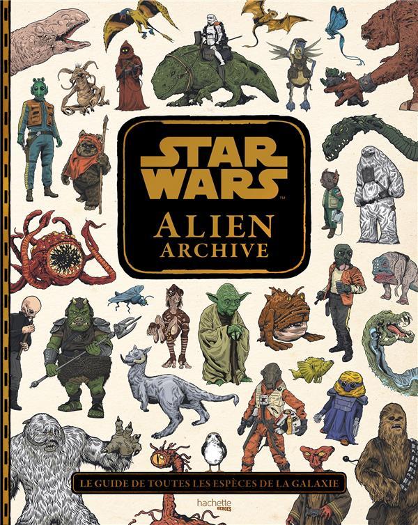 Star Wars ; alien archive ; le guide de toutes les espèces de la galaxie
