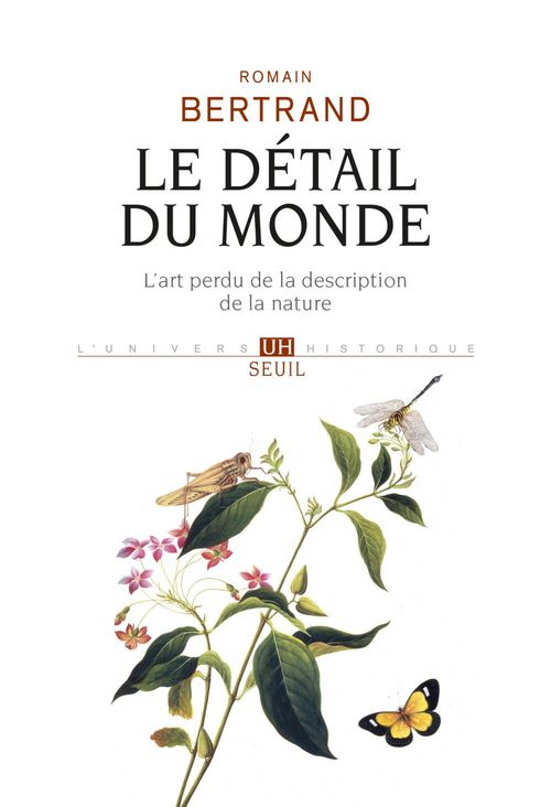 Le détail du monde ; l'art perdu de la description de la nature