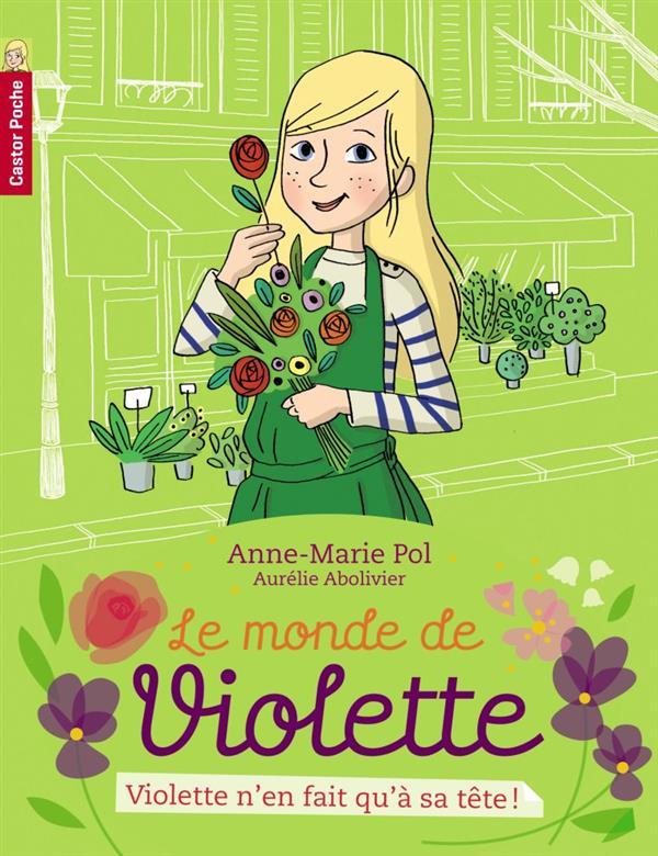 Le monde de Violette t.2 ; Violette n'en fait qu'a sa tête