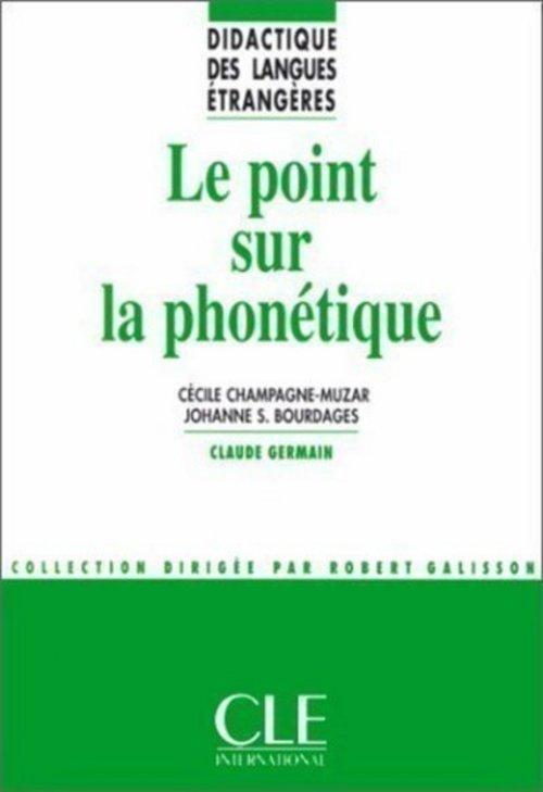 Le point sur la phonétique - Didactique des langues étrangères - Ebook