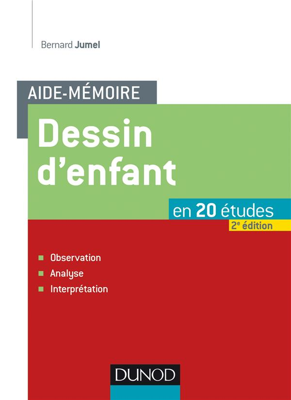 Dessin d'enfant ; observation, analyse, interprétation (2e édition)