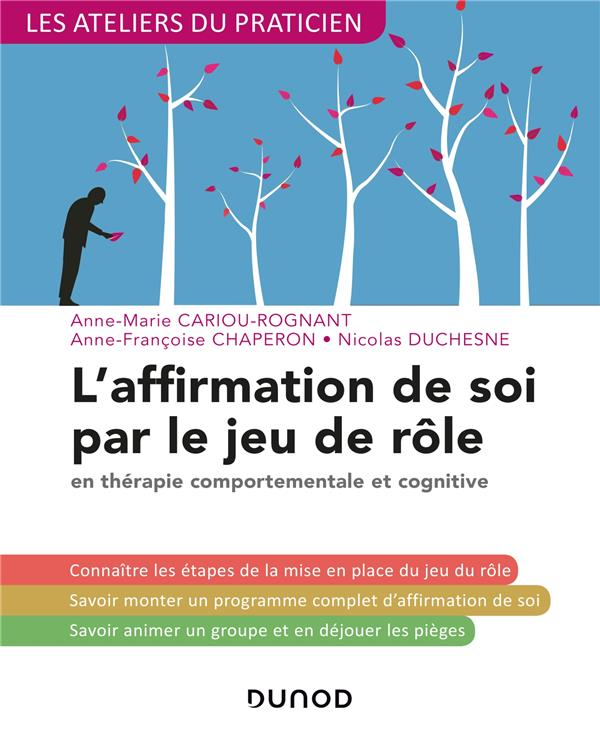 L'affirmation de soi par le jeu de rôle ; en thérapie comportementale et cognitive (3e édition)