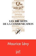 Vente EBooks : Les 100 mots de la communication  - Maurice Lévy