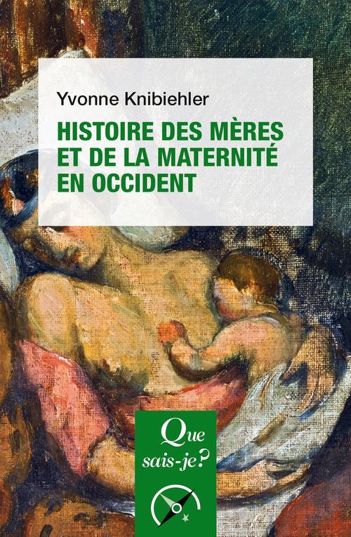 Histoire des mères et de la maternité en Occident (4e édition)