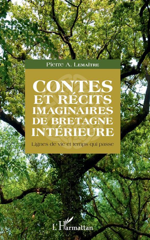 Contes et récits imaginaires de Bretagne interieure ; lignes de vie et temps qui passe