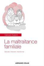 La maltraitance familiale  - Gerard Salem
