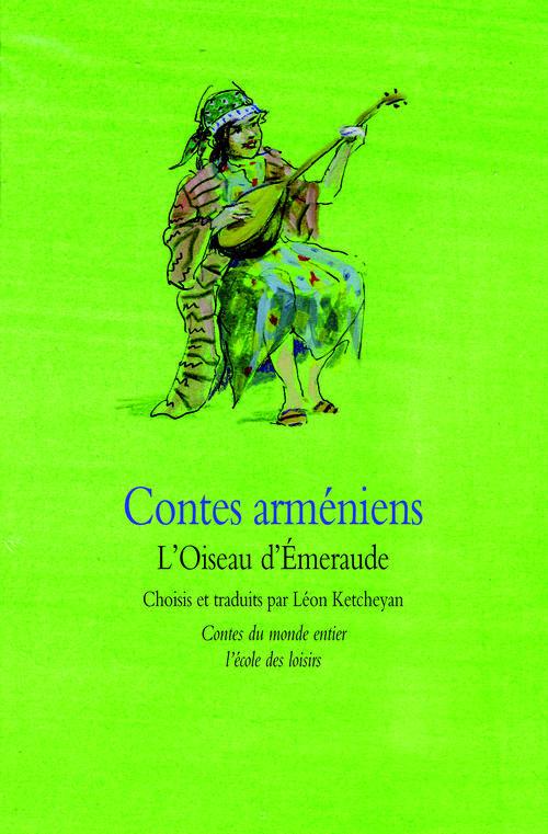 Contes Armeniens L Oiseau D Emeraude Leon Ketcheyan Ecole Des Loisirs Poche Librairies Autrement