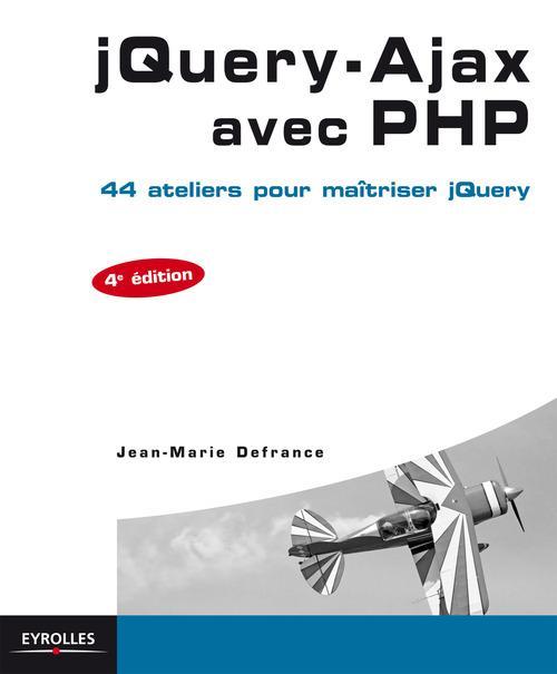 Jquery-ajax avec PHP ; 44 ateliers pour maîtriser jquery (4e édition)