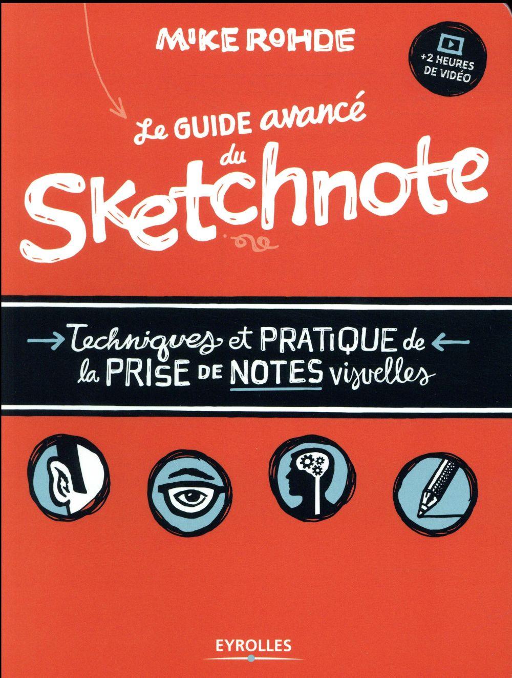 Le guide avancé du sketchnote ; techniques et pratique de la prise de notes visuelles