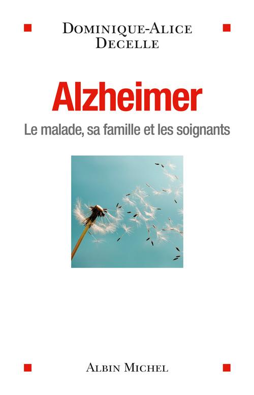 Alzheimer ; le malade, sa famille et les soignants