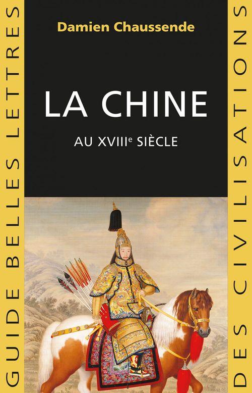 La Chine au XVIIIe siècle ; l'apogée de l'empire sino-mandchou des Qing