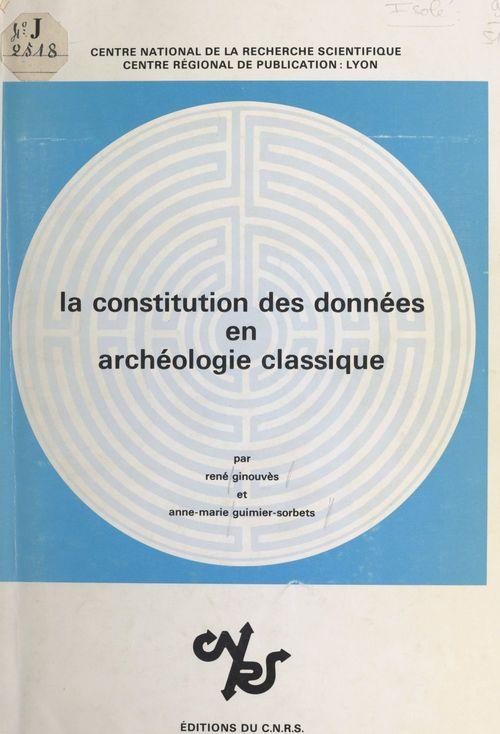 La constitution des données en archéologie classique
