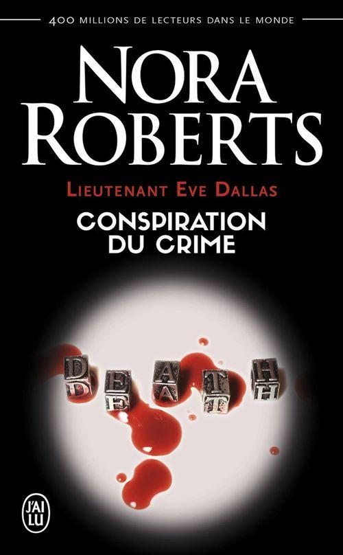 Lieutenant Eve Dallas t.8 ; conspiration du crime