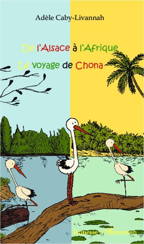 De l'Alsace à l'Afrique ; le voyage de Chona