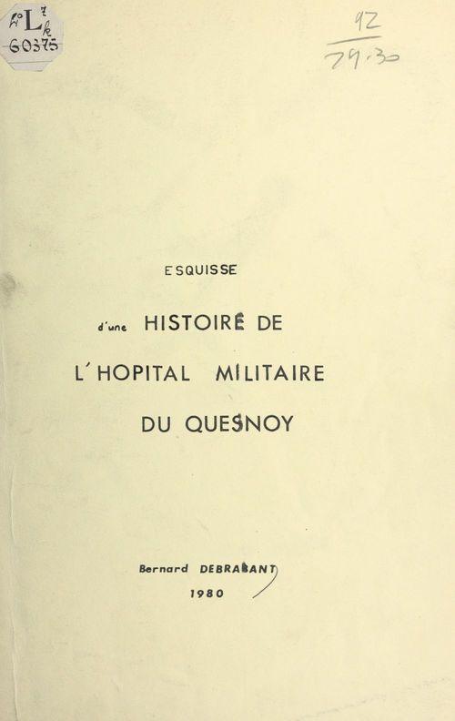 Esquisse d'une histoire de l'hôpital militaire du Quesnoy