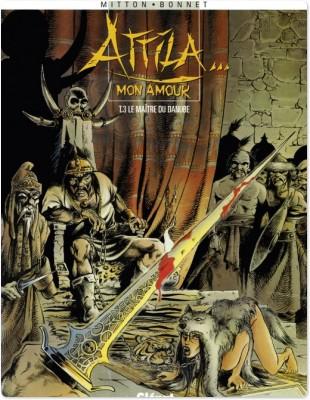 Attila mon amour t.3; le maître du danube