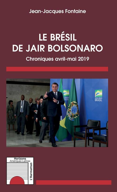 Le Brésil de Jair Bolsonaro ; chroniques avril-mai 2019
