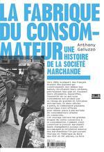 Couverture de La Fabrique Du Consommateur - Une Histoire De La Societe Marchande
