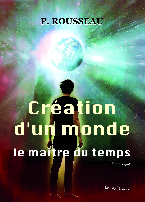 Création d'un monde ; le maître du temps