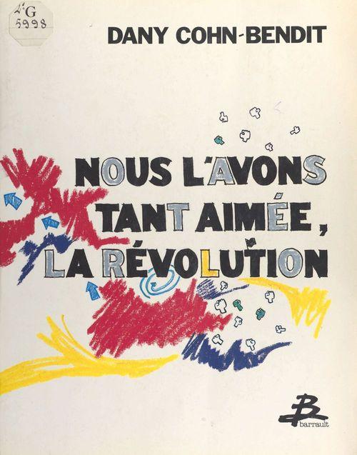 Nous l'avons aimée la revolution