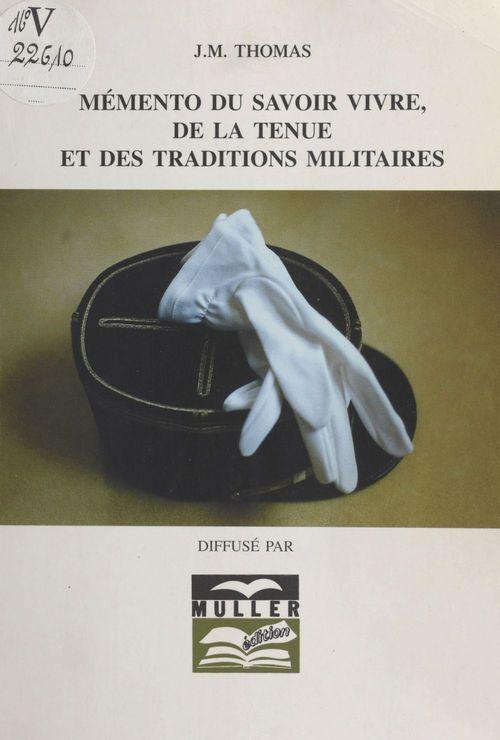 Mémento du savoir vivre, de la tenue et des traditions militaires
