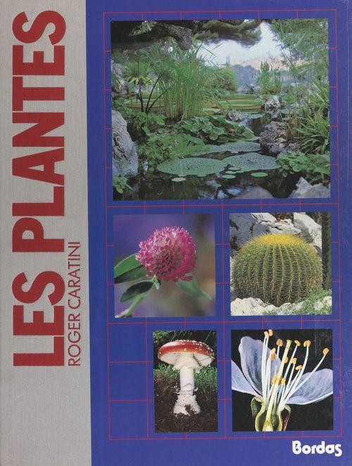 Les plantes  - Roger Caratini