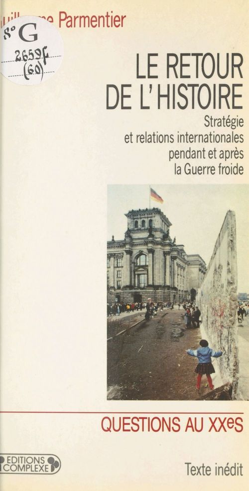Le Retour de l'histoire : Stratégie et relations internationales pendant et après la Guerre froide