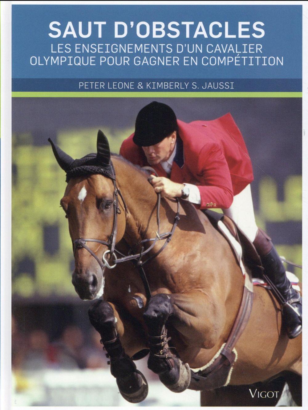 Saut d'obstacle ; les enseignements d'un cavalier olympique pour gagner en compétition