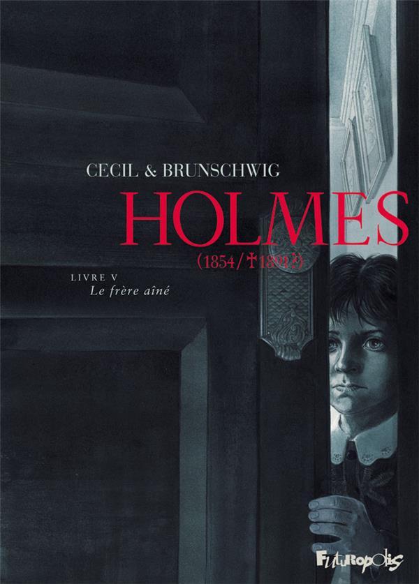 Holmes (1854/1891) T.5 ; le frère aîné