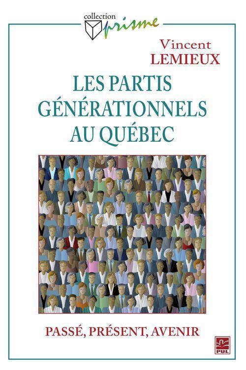 Les partis générationnels au Québec ; passé, présent et avenir