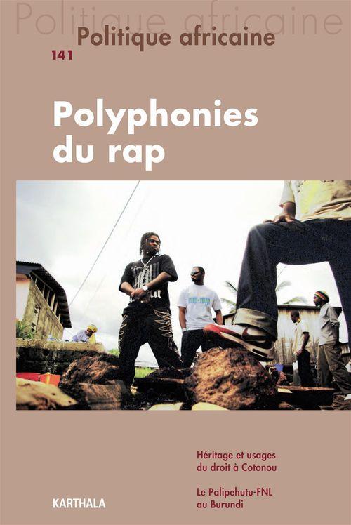Revue politique africaine N.141 ; polyphonies du rap