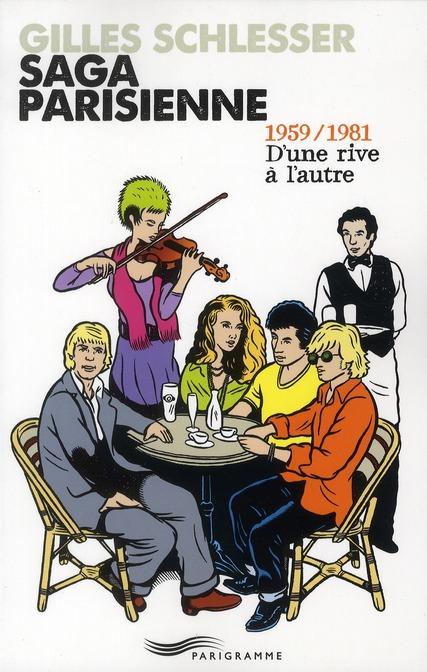 Saga parisienne t.2 ; 1959/1981