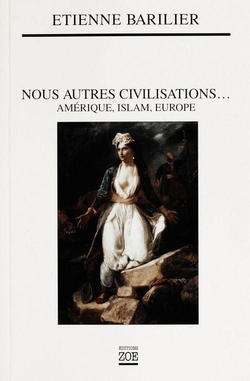Nous autres civilisations...