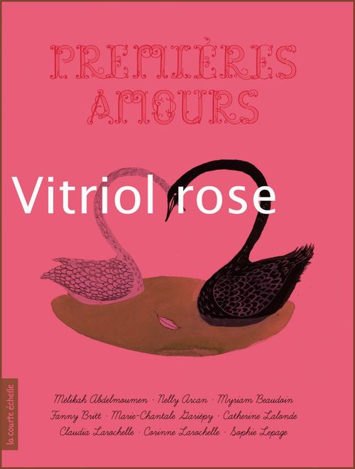 Premières amours ; vitriol rose