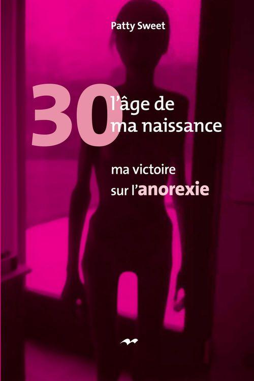 30, l'âge de ma naissance : ma victoire sur l'anorexie