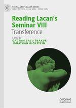 Reading Lacan´s Seminar VIII  - Jonathan Dickstein - Gautam Basu Thakur