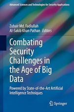 Combating Security Challenges in the Age of Big Data  - Al-Sakib Khan Pathan - Zubair Md. Fadlullah