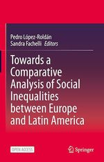 Towards a Comparative Analysis of Social Inequalities between Europe and Latin America  - Pedro Lopez-Roldan - Sandra Fachelli