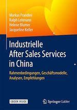 Industrielle After Sales Services in China  - Ralph Lehmann - Helene Blumer - Jacqueline Keller - Markus Prandini
