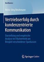 Vertriebserfolg durch kundenzentrierte Kommunikation  - Heinz-Jorg Reichmann
