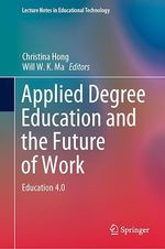 Applied Degree Education and the Future of Work  - Will W. K. Ma - Christina Hong
