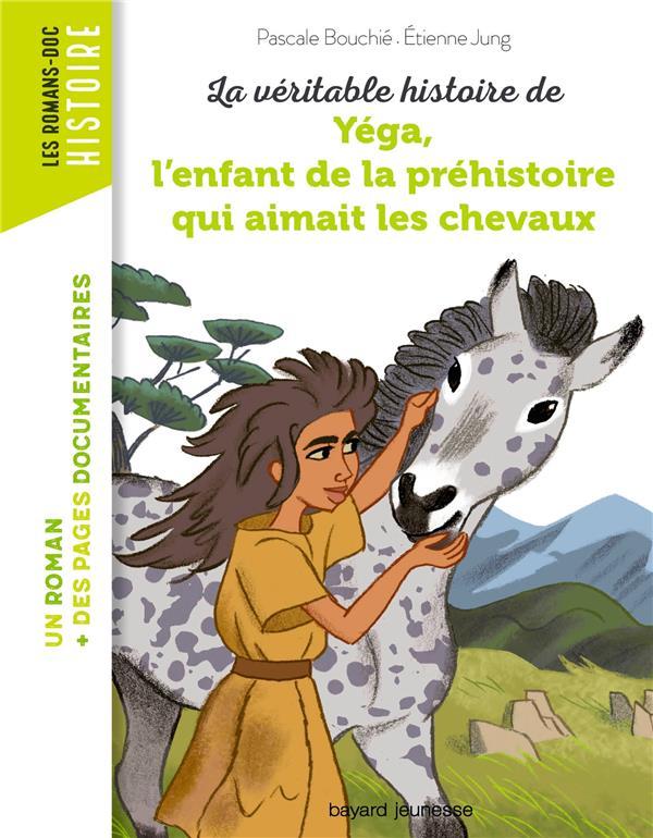 La véritable histoire de Yega, l'enfant de la préhistoire qui aimait les chevaux